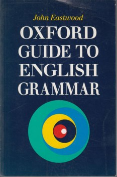 /3/9780194313513-oxford-guide-to-english-grammar-eastwood-john